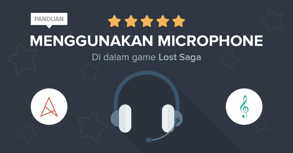 Panduan Menggunakan Microphone atau Headset di Lost Saga hanya dalam 5 Langkah !