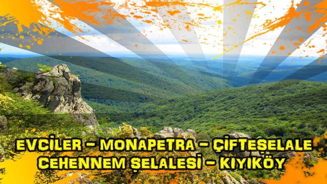 2019/08/04 Evciler göleti ~ Monapetra kayalıkları ~ Çifte kaynaklar ~ Cehennem şelalesi ~ Kıyıköy