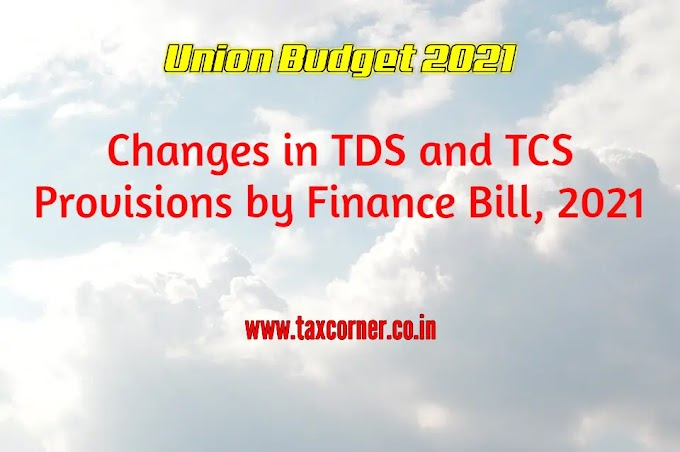 Changes in TDS and TCS Provisions by Finance Bill, 2021