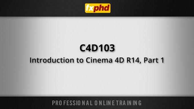 FXPHD – C4D103 Introduction to Cinema 4D R14 Part 1