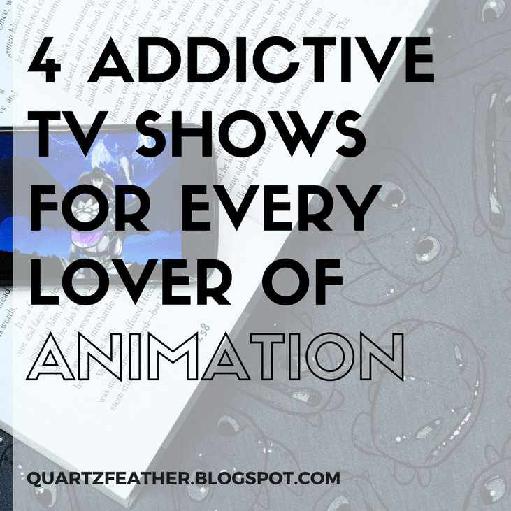 4 Addictive TV Shows for Every Lover of Animation