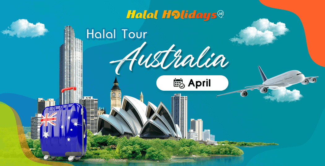 Paket Tour Australia Murah Bulan April 2021