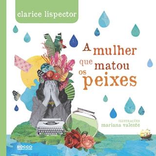 A MULHER QUE MATOU OS PEIXES (Clarice Lispector)