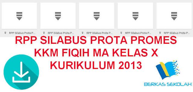 RPP SILABUS PROTA PROMES KKM FIQIH MA KELAS X KURIKULUM 2013