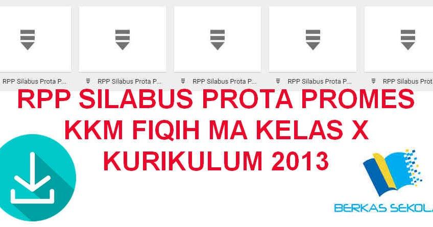 Rpp Silabus Prota Promes Kkm Fiqih Ma Kelas X Kurikulum 2013 Berkas Sekolah