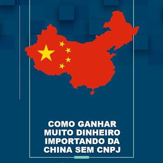 COMO GANHAR MUITO DINHEIRO IMPORTANDO DA CHINA SEM CNPJ  FINANÇAS E INVESTIMENTOS