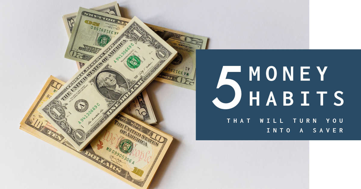 5 money habits that will turn you into a saver