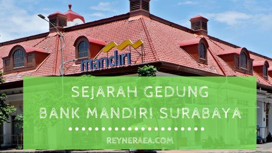 Sejarah Gedung Bank Mandiri Surabaya