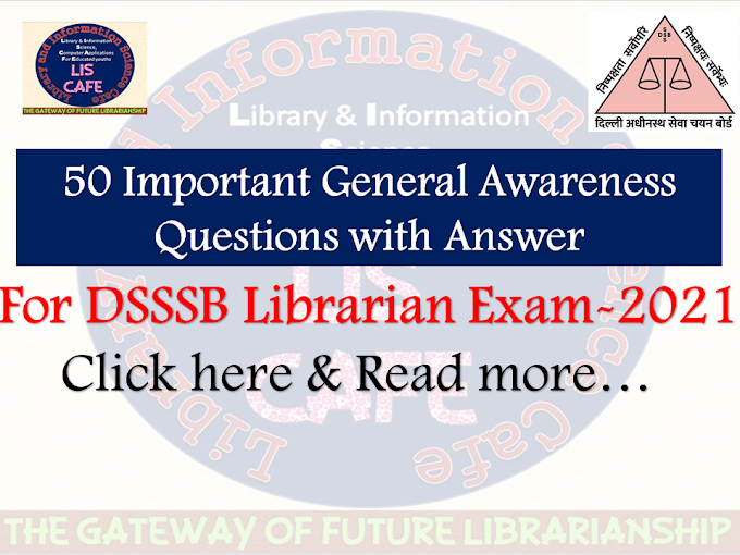 50 General Awareness Objective type Qustions with Answer for DSSSB Librarian Exam-2021