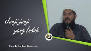 [Download Audio] Kajian Ust. Subhan Bawazier - Janji Janji Indah Allah