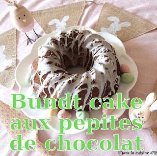 http://danslacuisinedhilary.blogspot.fr/2017/04/bundt-aux-pepites-de-chocolat.html
