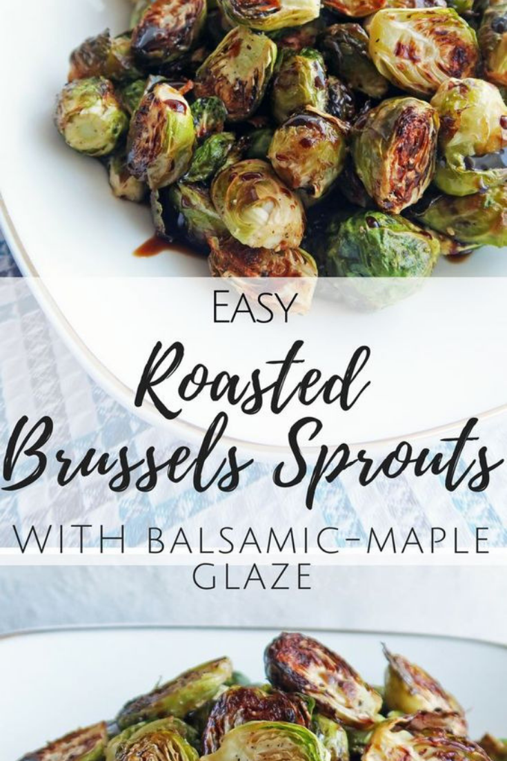 Delicious Roasted Brussels Sprouts With Balsamic-Maple Glaze