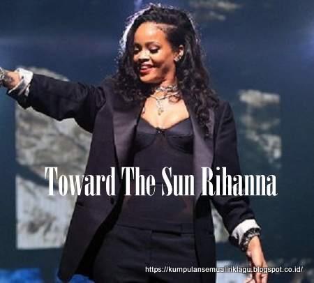 Toward The Sun Rihanna