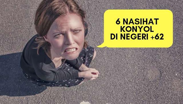 6 Nasihat Konyol di Indonsia