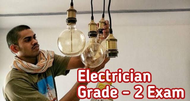 Electrician Grade - 2 Exam