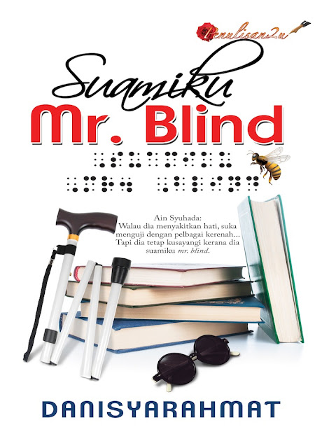 Suamiku Mr. Blind, Novel Suamiku Mr. Blind, Karya Novelis DanisyaRahmat, Unifi TV, Drama Adaptasi Novel, Watak Pelakon, Cast, Pelakon Drama Suamiku Mr. Blind, Nazrief Nazri, Janisa Jalil, Zoey Rahman, Intan Najuwa, Dayana Roza, Bella Nazari, Khaty Azian, Gen Darwish, Puteri Rayyana Rayqa, Natasya Mahyan, Roslan Salleh, Sinopsis Novel Suamiku Mr. Blind, Cover Novel Suamiku Mr. Blind,