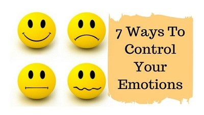 7 Ways To Control Your Emotions