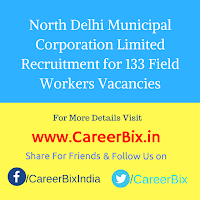 North Delhi Municipal Corporation Limited Recruitment for 133 Field Workers Vacancies