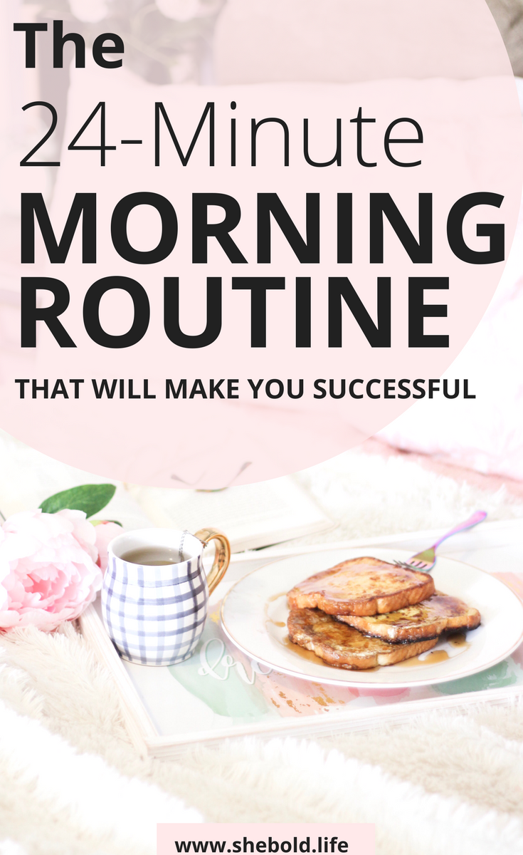 Learn how to have a more successful day by using the 24 minute morning routine!