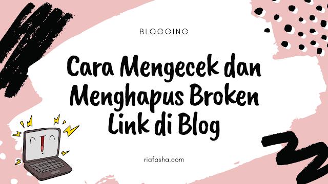 cara untuk mengecek dan menghapus broken link yang ada pada blog