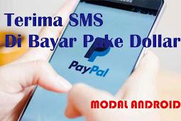 (Tutorial) Hanya Terima SMS Di Bayar Dollar - Terbukti Membayar !!!