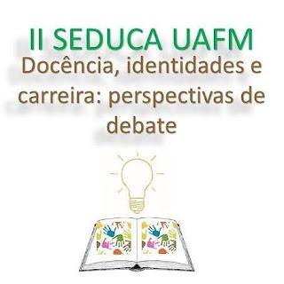 Inscrições abertas para o II Seminário de Educação da UAFM