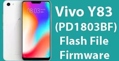 Vivo Y83 Flash File (PD1803BF) Stock Firmware ROM