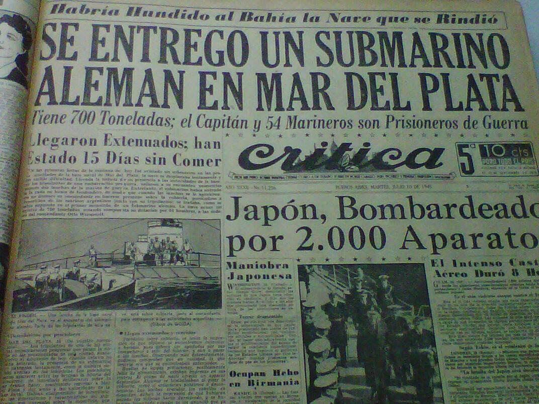 """Первая полоса газеты """"Критика"""". Прибытие немецкой подводной лодки U-530 в бухту Мар-Дель-Плата(Аргентина) под командованием Отто Вермута. 10 июля 1945 г."""