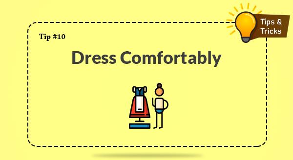 Dress Comfortably