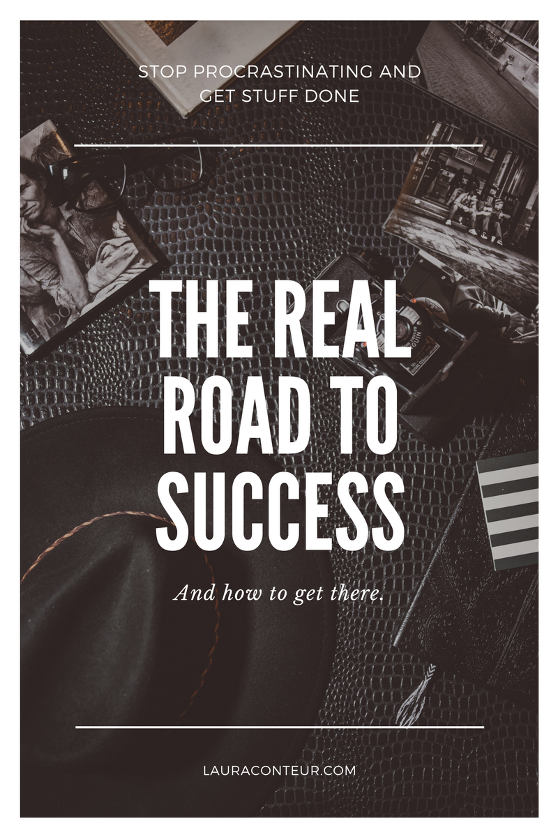 The Real Road to Success and How to Get There