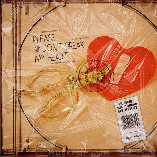 CROQ – Please Don`t Break My Heart – Single