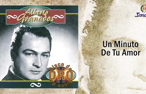 Un Minuto De Tu Amor | Alberto Granados Lyrics