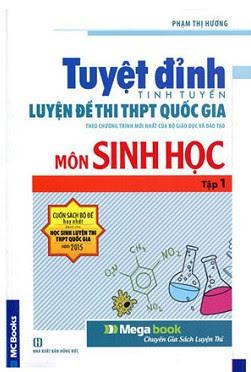 Tuyệt đỉnh tinh tuyển luyện đề thi THPTQG môn Sinh học tập 1- Phạm Thị Hương