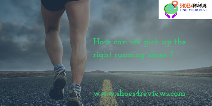 How can we pick up the right running shoes ?