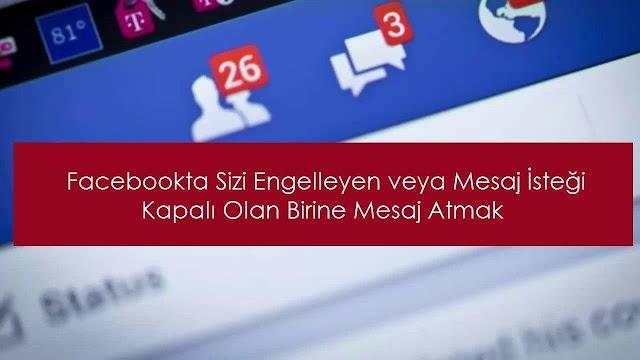Facebook Engeli Olsa Dahil Mesaj Gönderme Yöntemi...