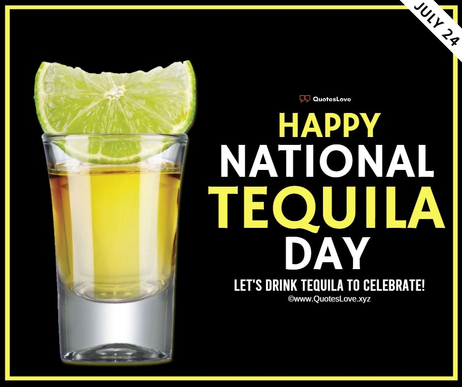 NATIONAL TEQUILA DAY Quotes, Sayings, Wishes, Greetings, Messages, Images, Pictures, Poster, Wallpaper