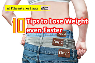 10 Tips to Lose Weight even Faster