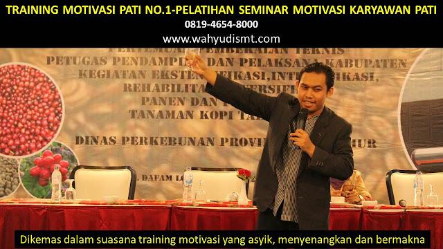TRAINING MOTIVASI PATI - TRAINING MOTIVASI KARYAWAN PATI - PELATIHAN MOTIVASI PATI – SEMINAR MOTIVASI PATI