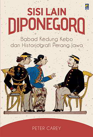 Sisi Lain Pangeran Diponegoro PDF Penulis Peter Carey