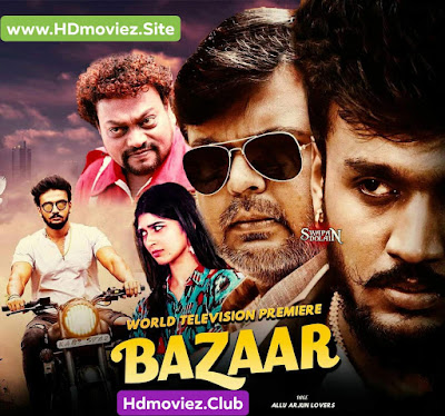 Bazaar (2019) Hindi Dubbed Full Movie Download Filmywap