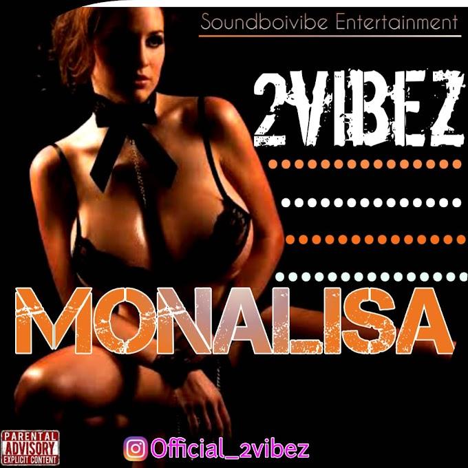 MP3: 2vibez - Monalisa