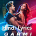 गर्मी Garmi Full Song Hindi Lyrics -  street dancer