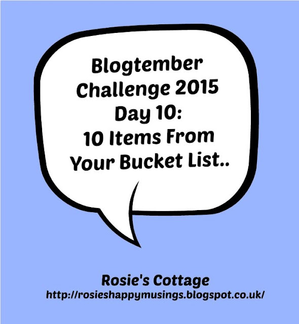 Blogtember Day 10 Bucket List