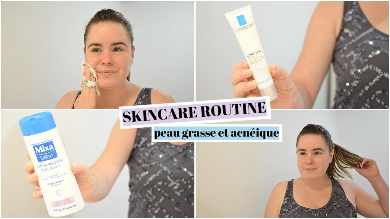 skincare routine peau grasse et acnéique
