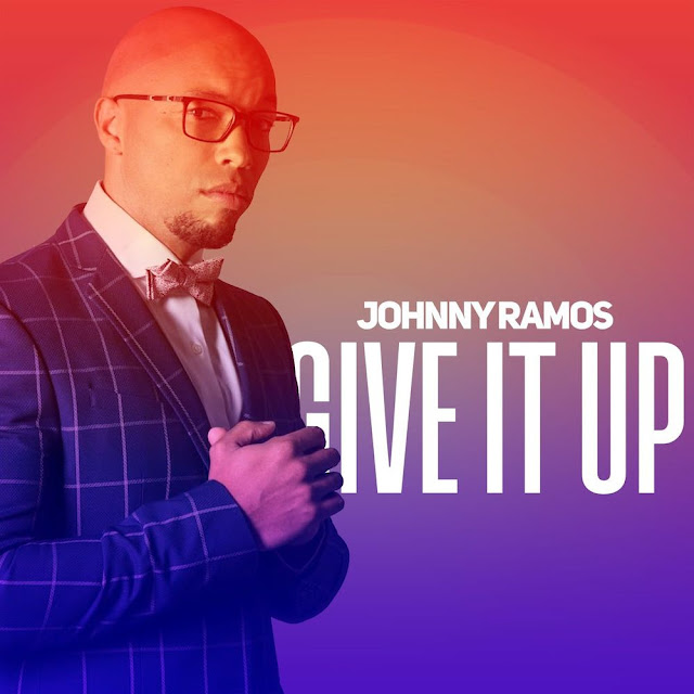 Johnny Ramos - Give It Up