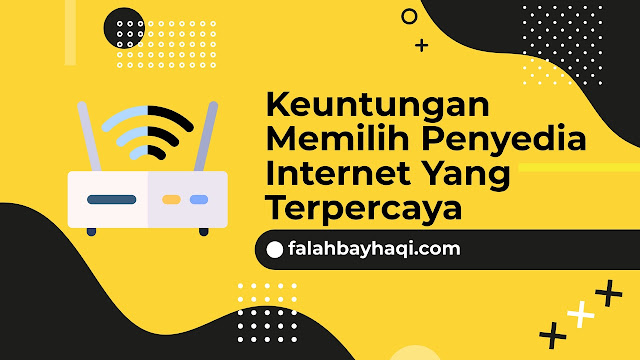 Keuntungan Memilih Penyedia Internet Yang Terpercaya