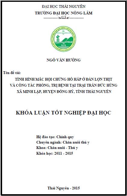 Tình hình mắc hội chứng hô hấp ở đàn lợn thịt và công tác phòng trị bệnh tại trại Trần Đức Hùng xã Minh Lập huyện Đồng Hỷ tỉnh Thái Nguyên
