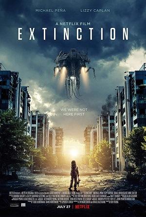 Filme Extinção - Netflix 2018 Torrent
