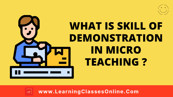 What Is Skill Of Demonstration? - How to Apply And Use - Components of the Skill of Demonstration: (Application And Explanation)| skill demonstrationexamples, demonstration skillin teaching,demonstration skillin microteaching,skill of demonstrationin english, components of skill of demonstration, skill demonstrationmeaning