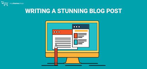 Writing a Stunning Blog Post